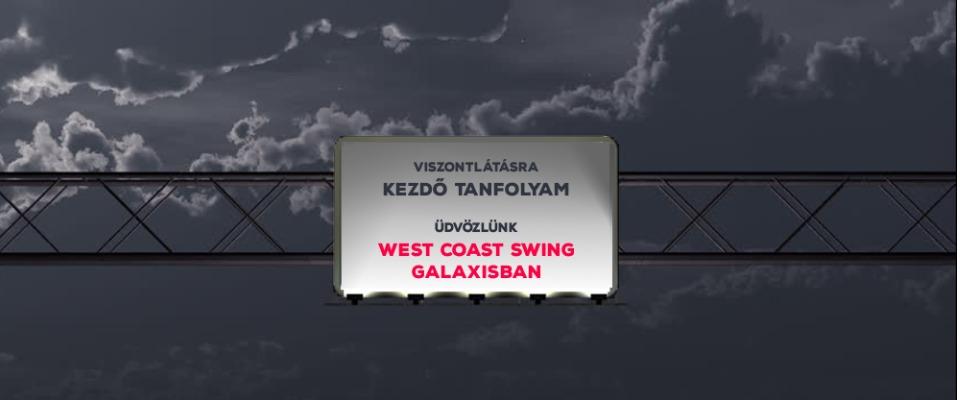 Egy autópálya tábla a Freeswinghez vezető kijáratnál, ami ez áll: viszontlátásra kezdő tanfolyam. Üdvözlünk a west coast swing galaxisban.