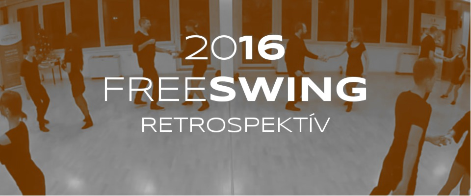 Visszatekintés a Freeswing 2016-os évére. Háttérben a west coast swing koreográfiánkkal.