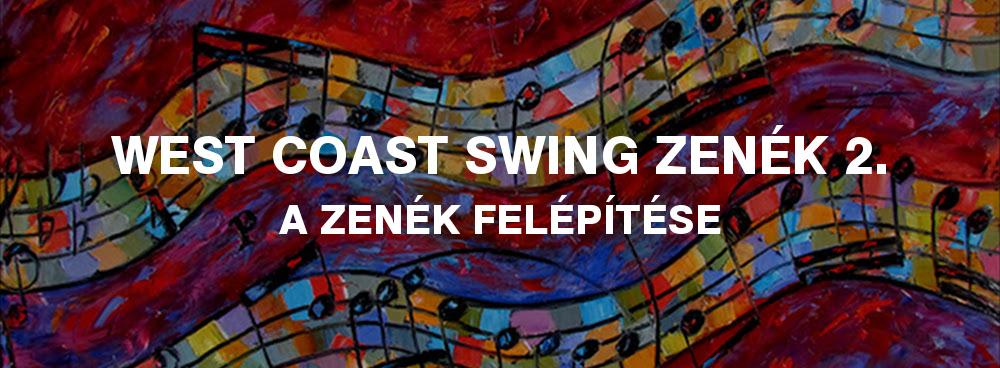 West coast swing zene felépítése főcím