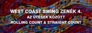 west coast swing zenék rolling count és straight count