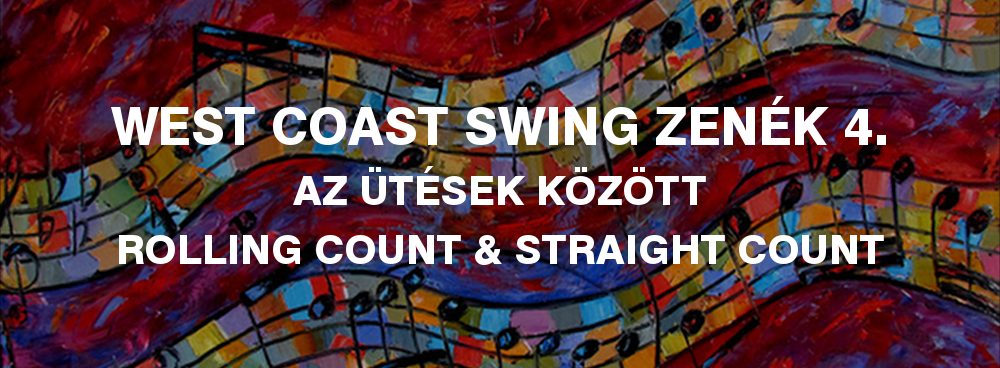 west coast swing zenék rolling count és straight count